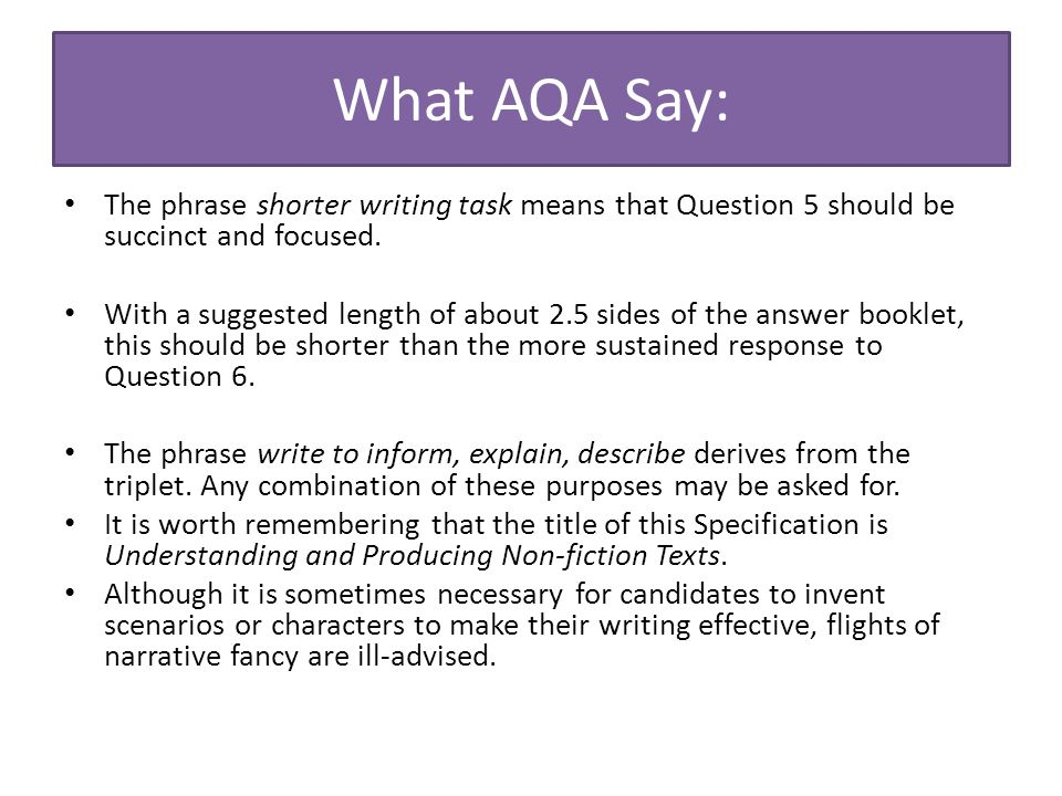 What AQA Say: The phrase shorter writing task means that Question 5 should be succinct and focused.