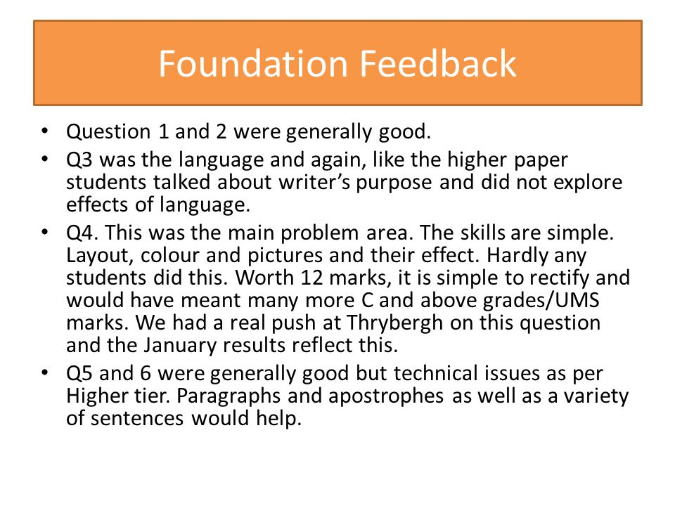 Foundation Feedback Question 1 and 2 were generally good.