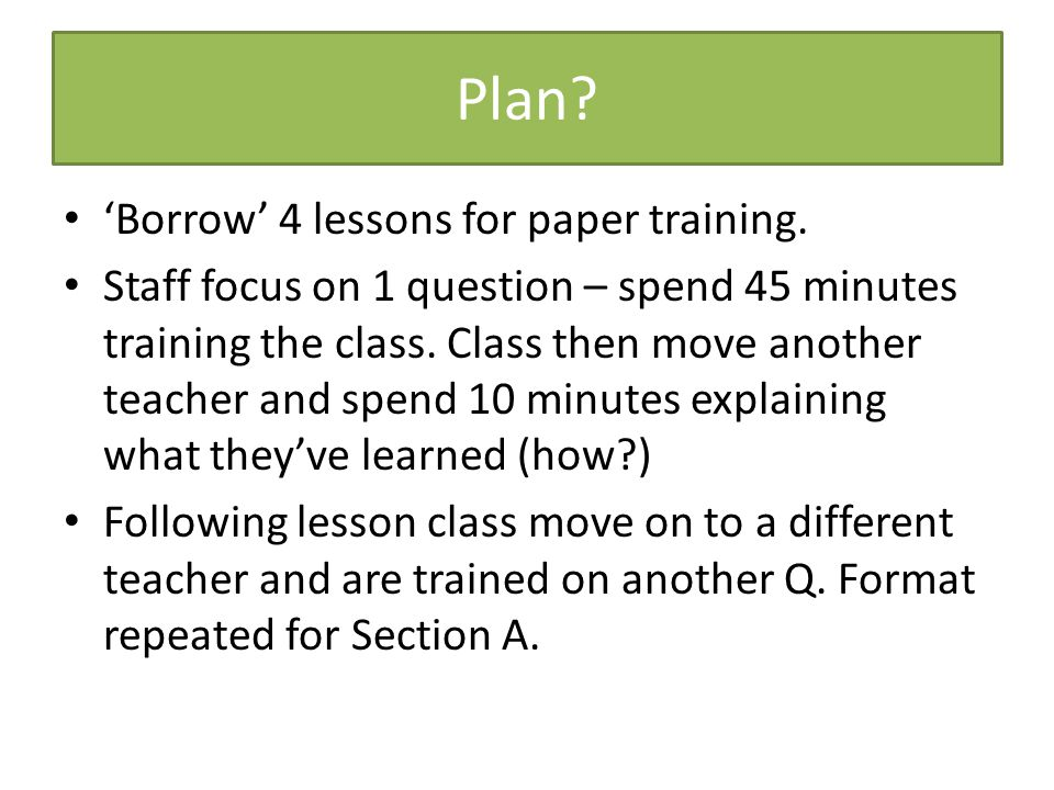 Plan 'Borrow' 4 lessons for paper training.