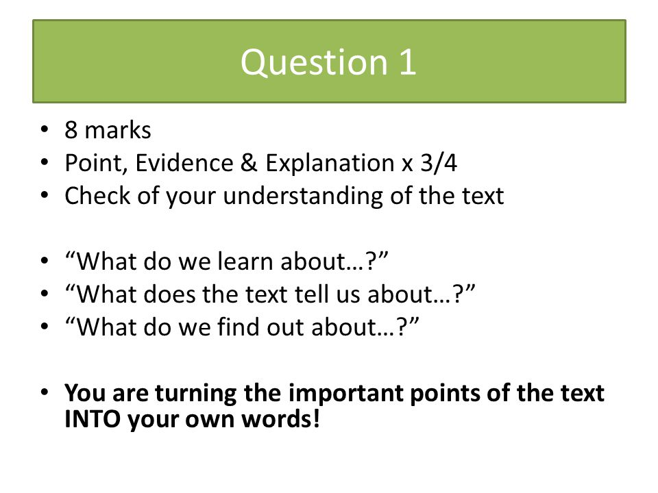 Question 1 8 marks Point, Evidence & Explanation x 3/4