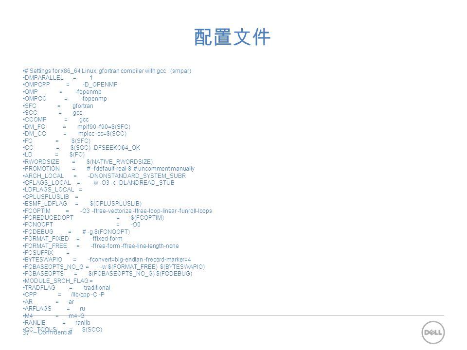 配置文件 # Settings for x86_64 Linux, gfortran compiler with gcc (smpar) DMPARALLEL = 1.