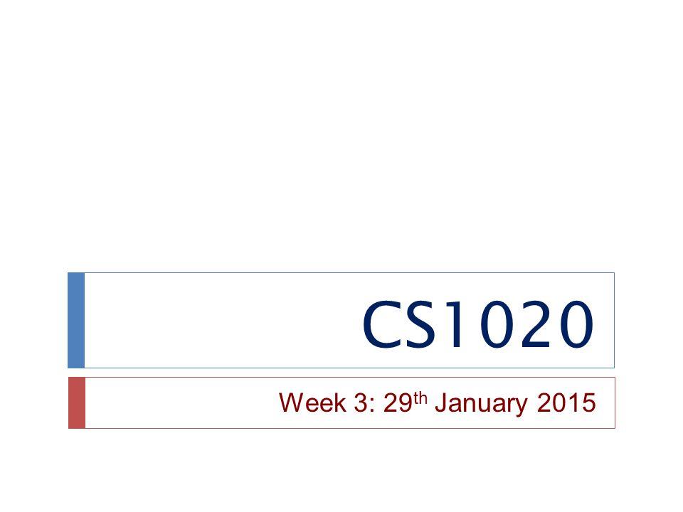 CS1020 Week 3: 29th January 2015