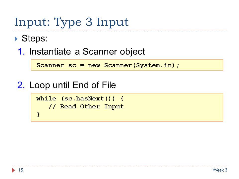Input: Type 3 Input Steps: Instantiate a Scanner object