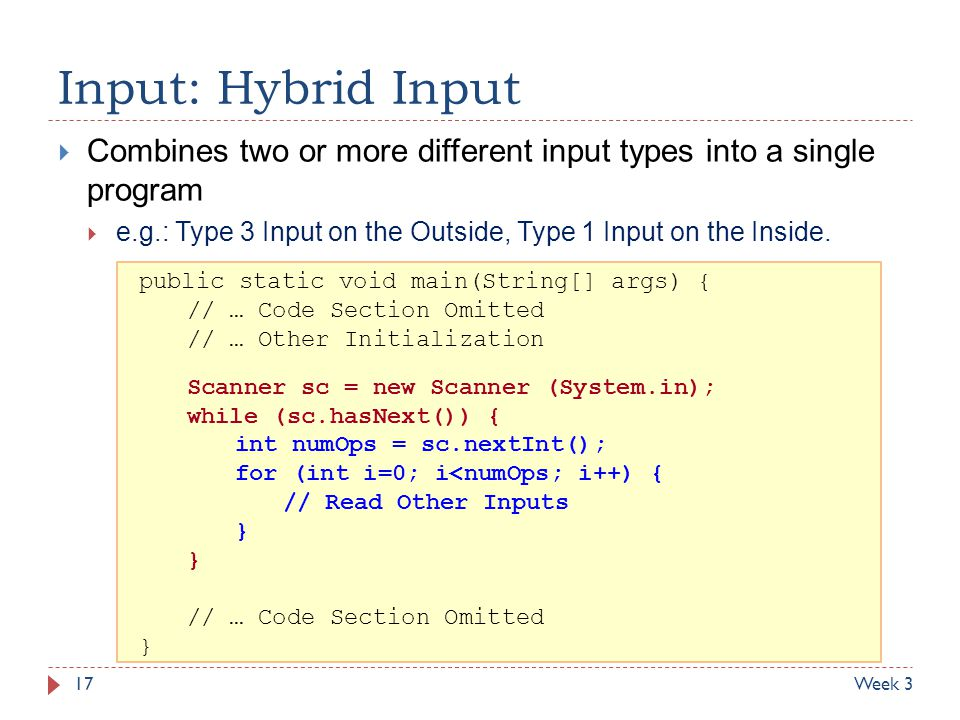 Input: Hybrid Input Combines two or more different input types into a single program. e.g.: Type 3 Input on the Outside, Type 1 Input on the Inside.