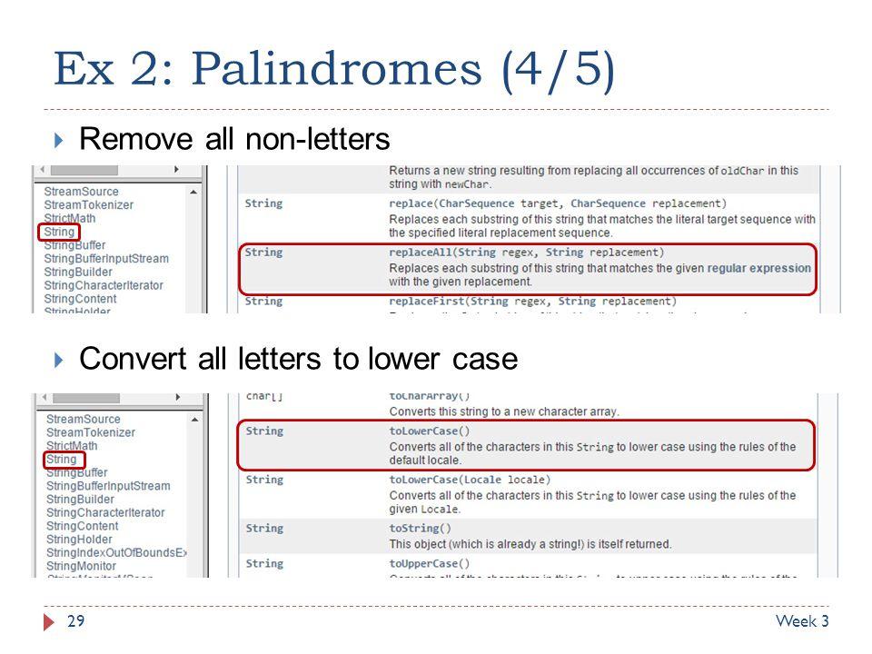 Ex 2: Palindromes (4/5) Remove all non-letters