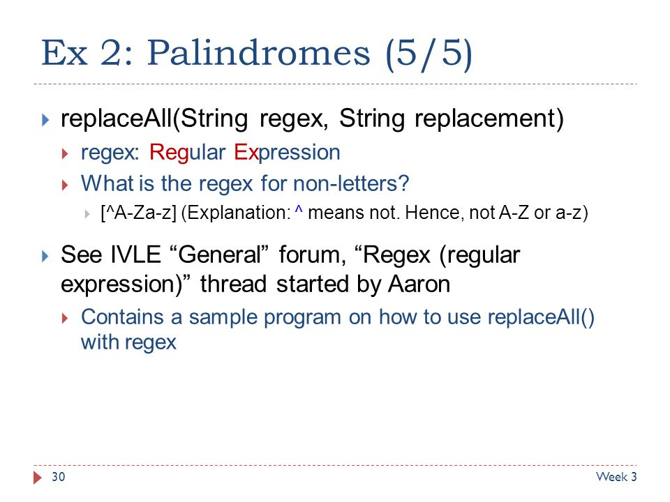 Ex 2: Palindromes (5/5) replaceAll(String regex, String replacement)