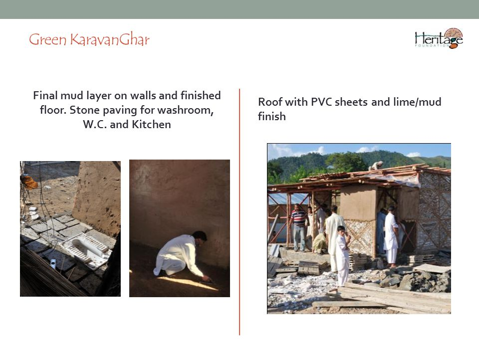 Green KaravanGhar Final mud layer on walls and finished floor. Stone paving for washroom, W.C. and Kitchen.