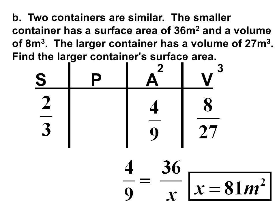 b. Two containers are similar
