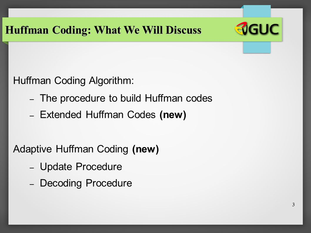 Huffman Coding: What We Will Discuss