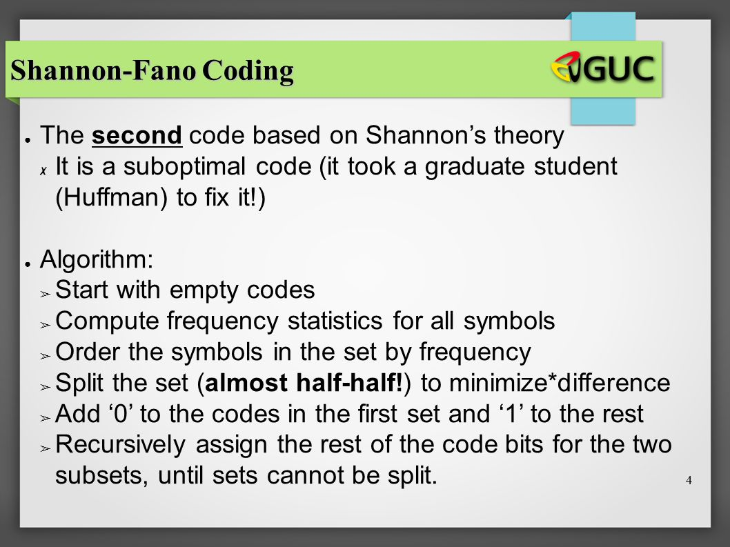 Shannon-Fano Coding The second code based on Shannon's theory