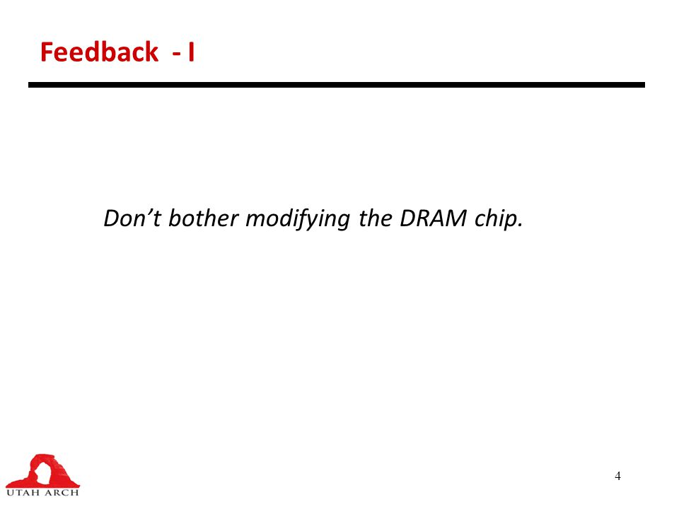 Feedback - I Don't bother modifying the DRAM chip.