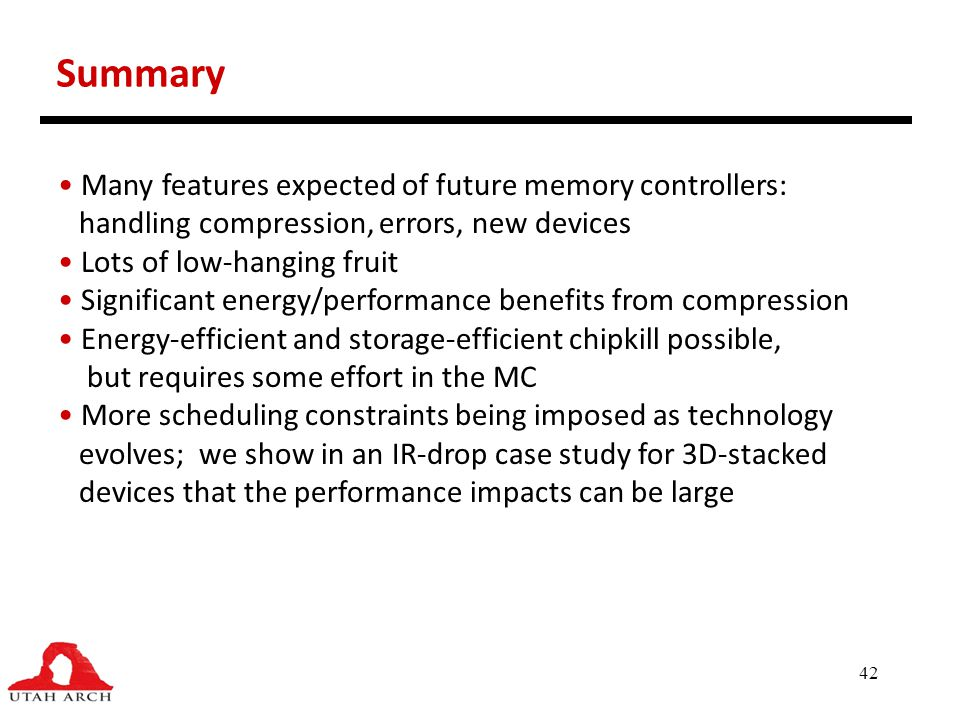 Summary Many features expected of future memory controllers: