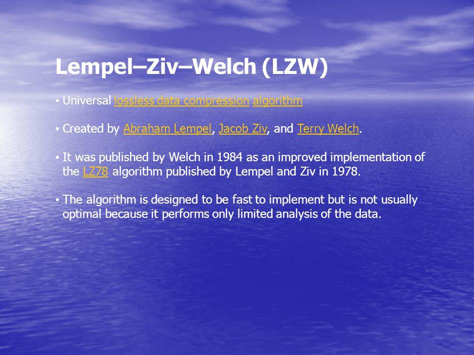 Lempel–Ziv–Welch (LZW)