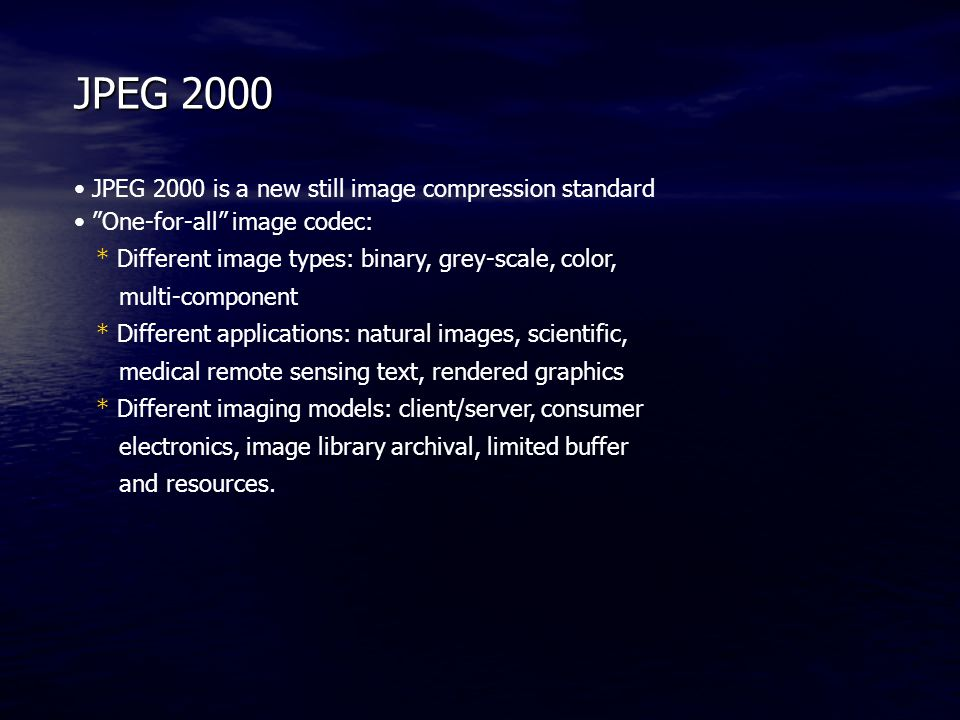 JPEG 2000 JPEG 2000 is a new still image compression standard