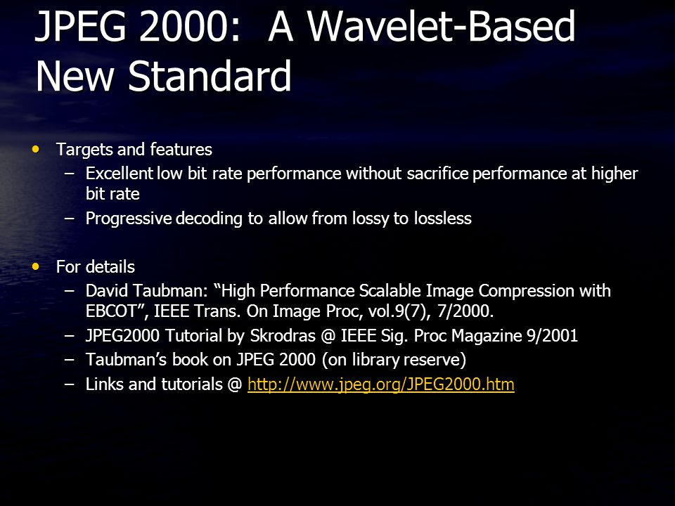 JPEG 2000: A Wavelet-Based New Standard