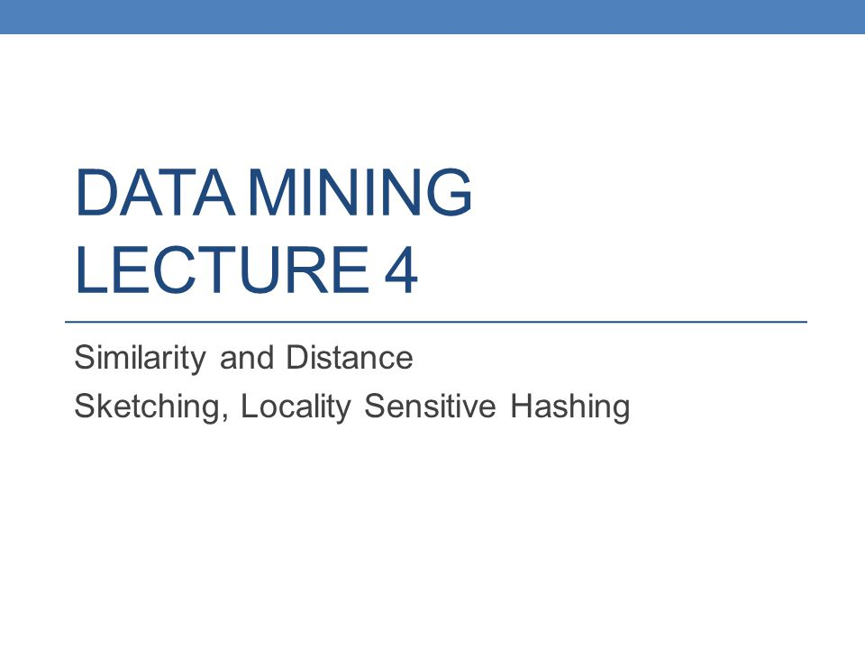 Similarity and Distance Sketching, Locality Sensitive Hashing