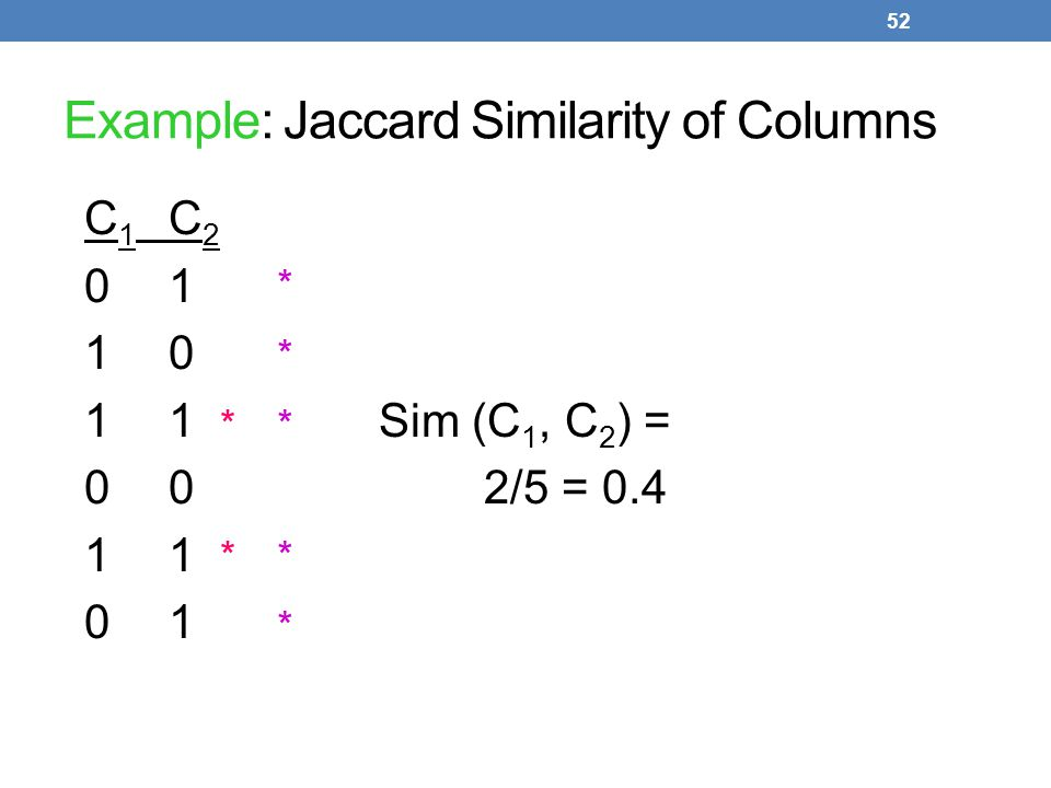 Example: Jaccard Similarity of Columns
