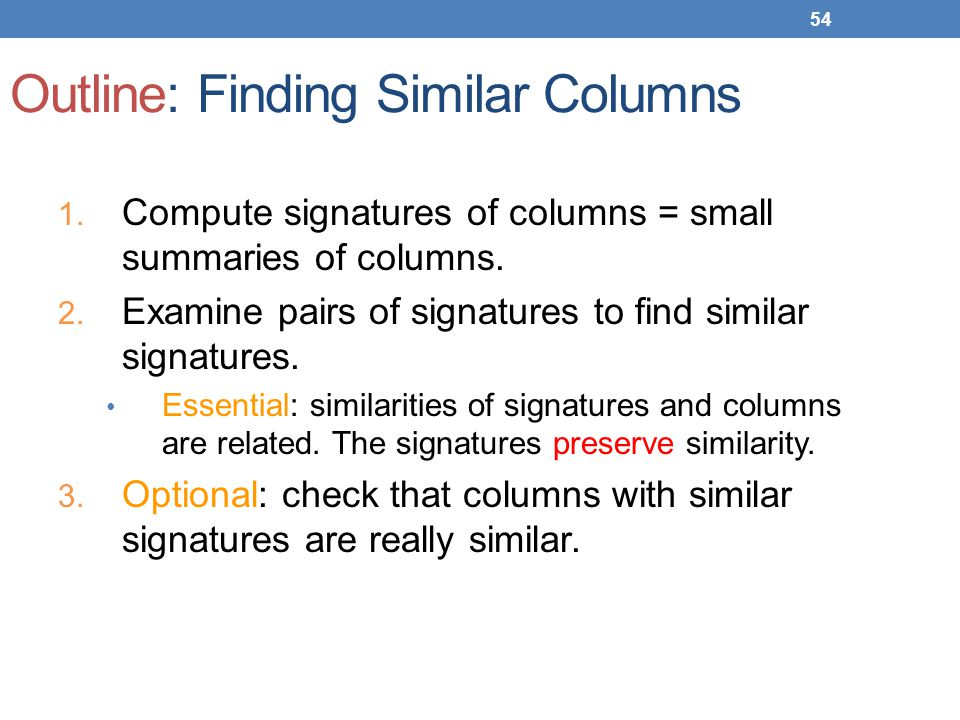 Outline: Finding Similar Columns