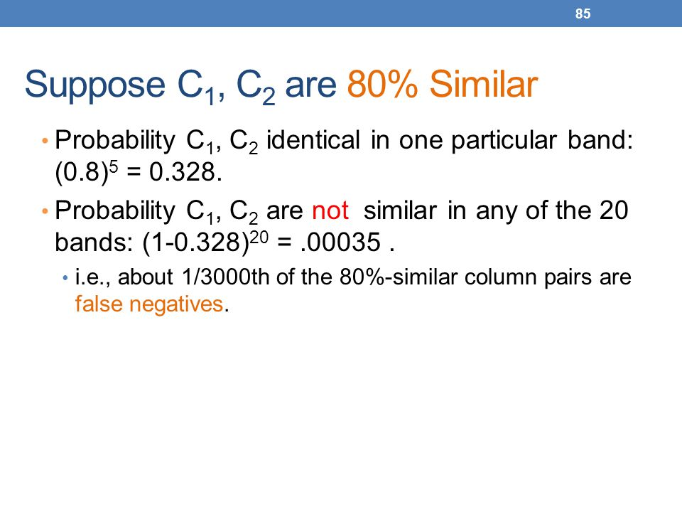 Suppose C1, C2 are 80% Similar