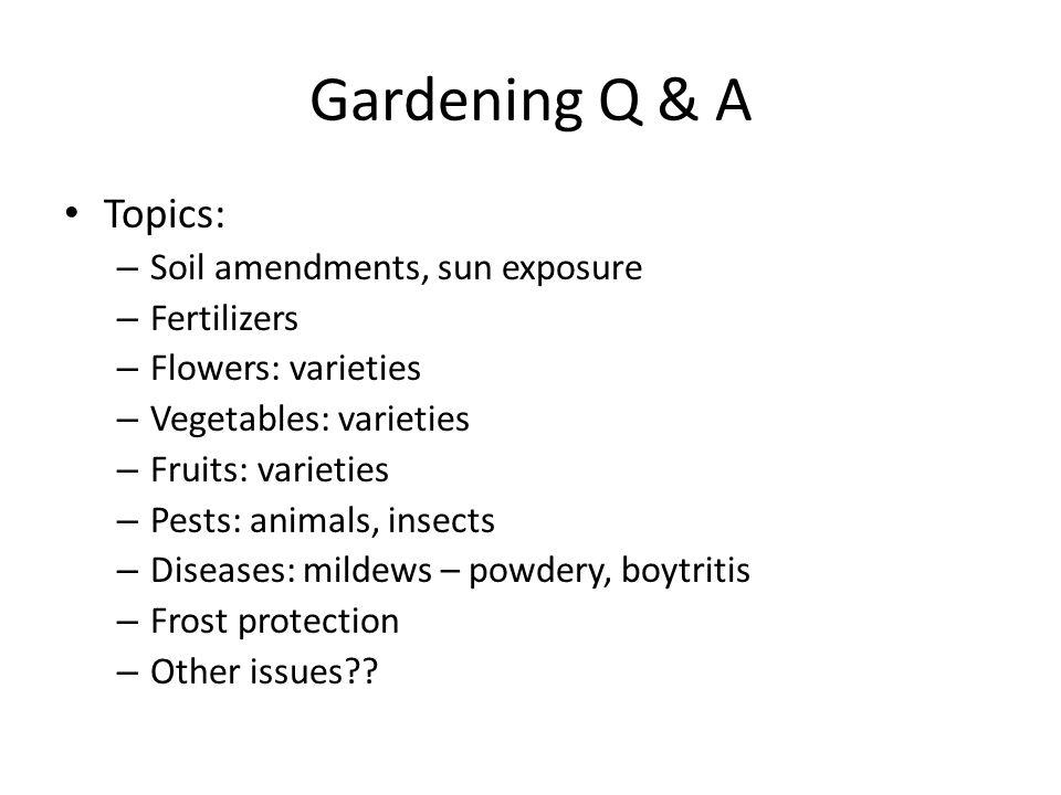 Gardening Q & A Topics: Soil amendments, sun exposure Fertilizers