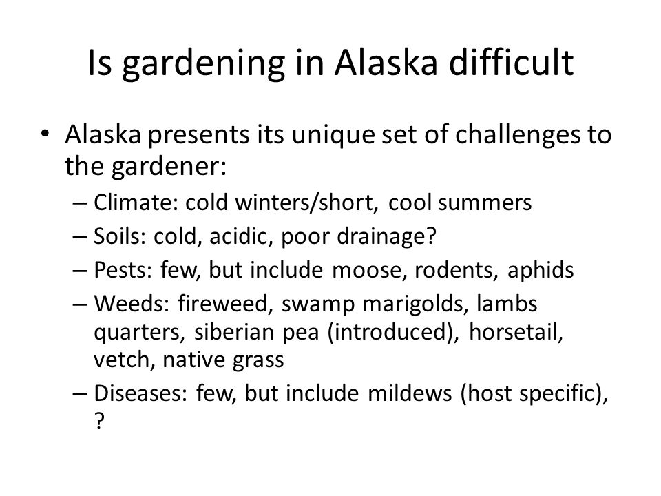 Is gardening in Alaska difficult
