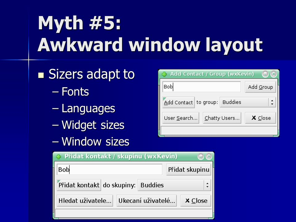 Myth #5: Awkward window layout