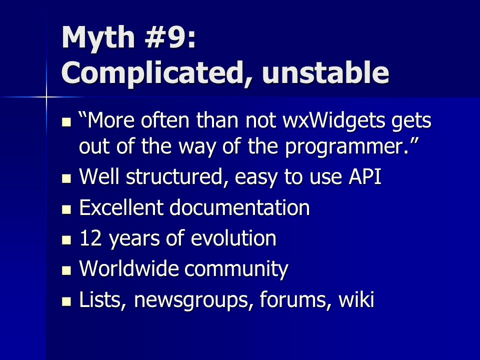 Myth #9: Complicated, unstable