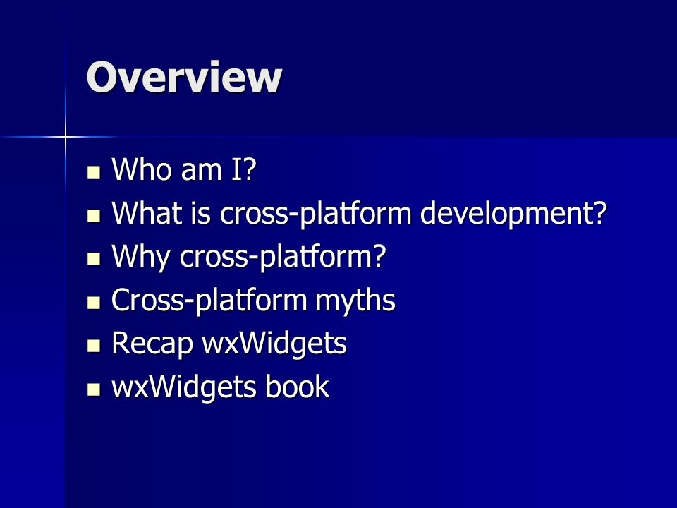Overview Who am I What is cross-platform development