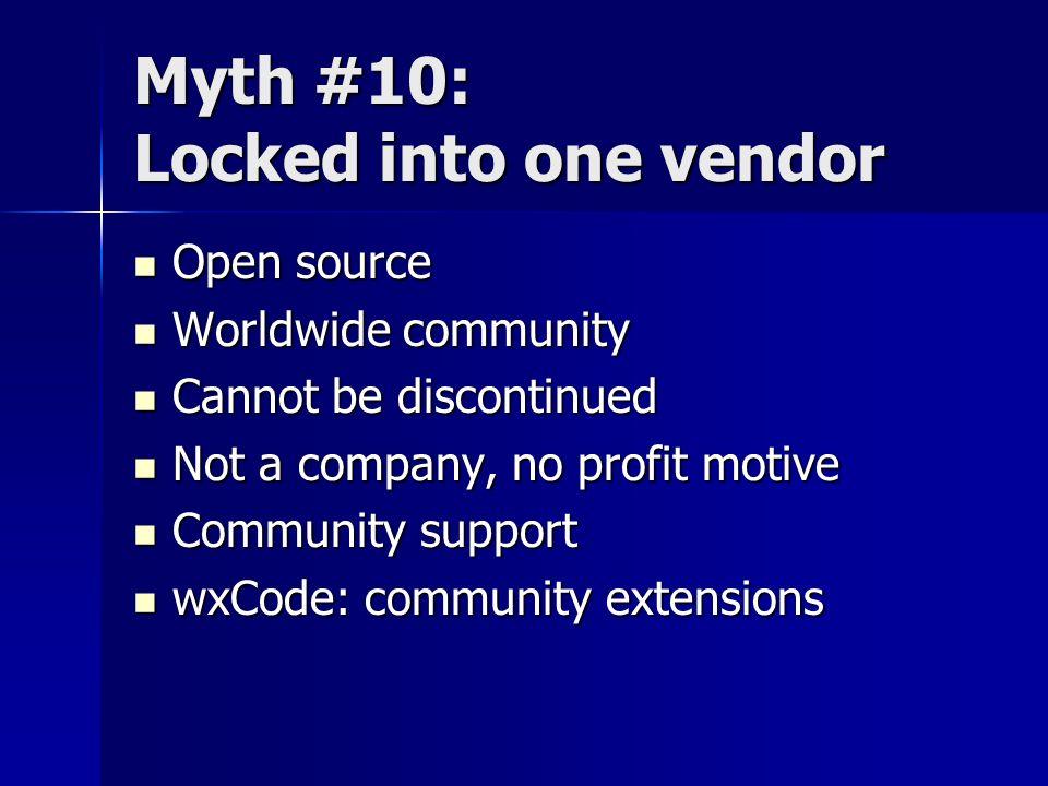 Myth #10: Locked into one vendor