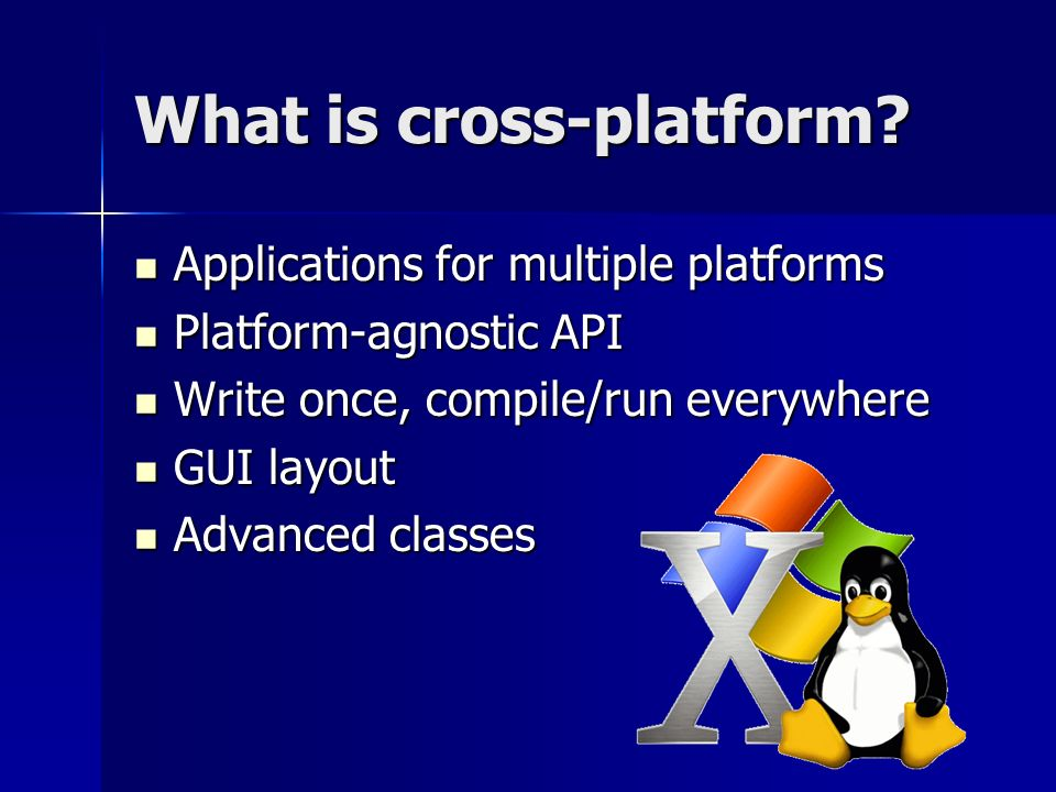 What is cross-platform