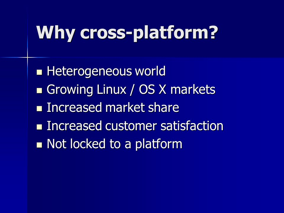 Why cross-platform Heterogeneous world Growing Linux / OS X markets