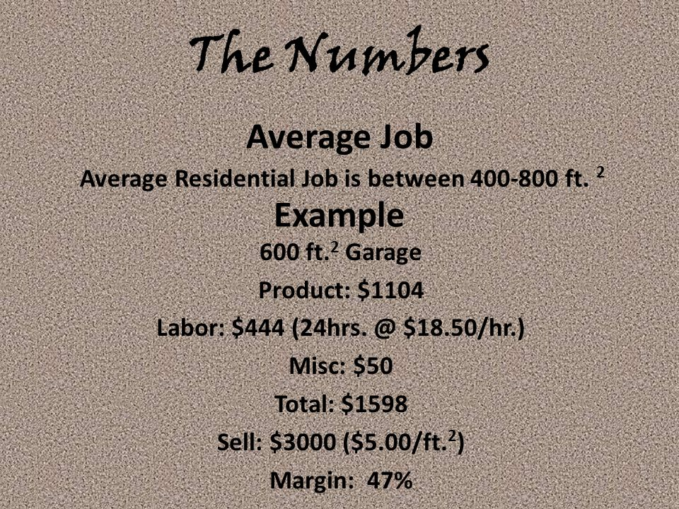 Average Residential Job is between 400-800 ft. 2