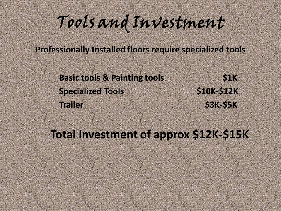Tools and Investment Total Investment of approx $12K-$15K