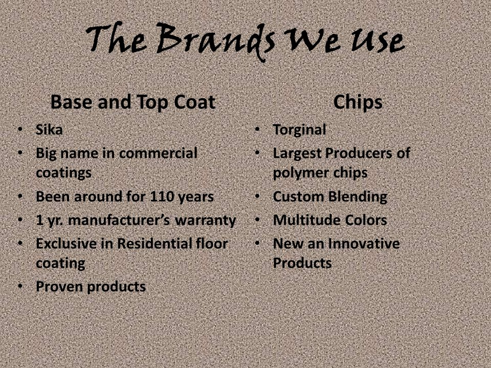 The Brands We Use Base and Top Coat Chips Sika