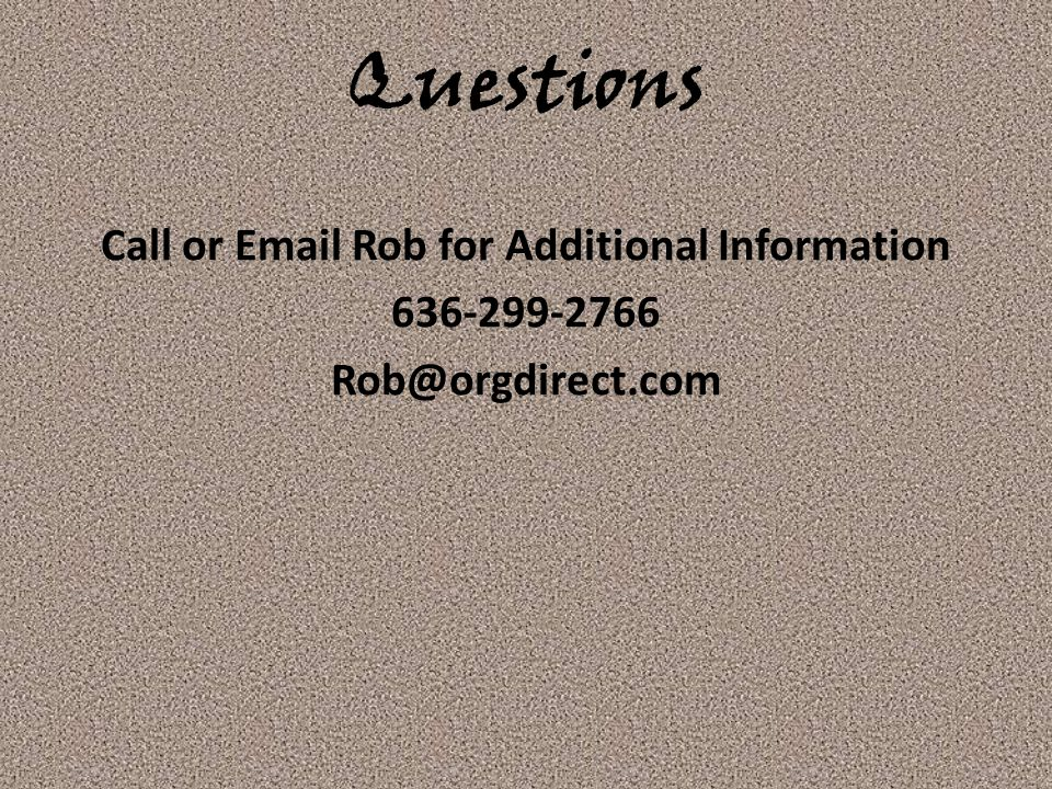 Call or Email Rob for Additional Information