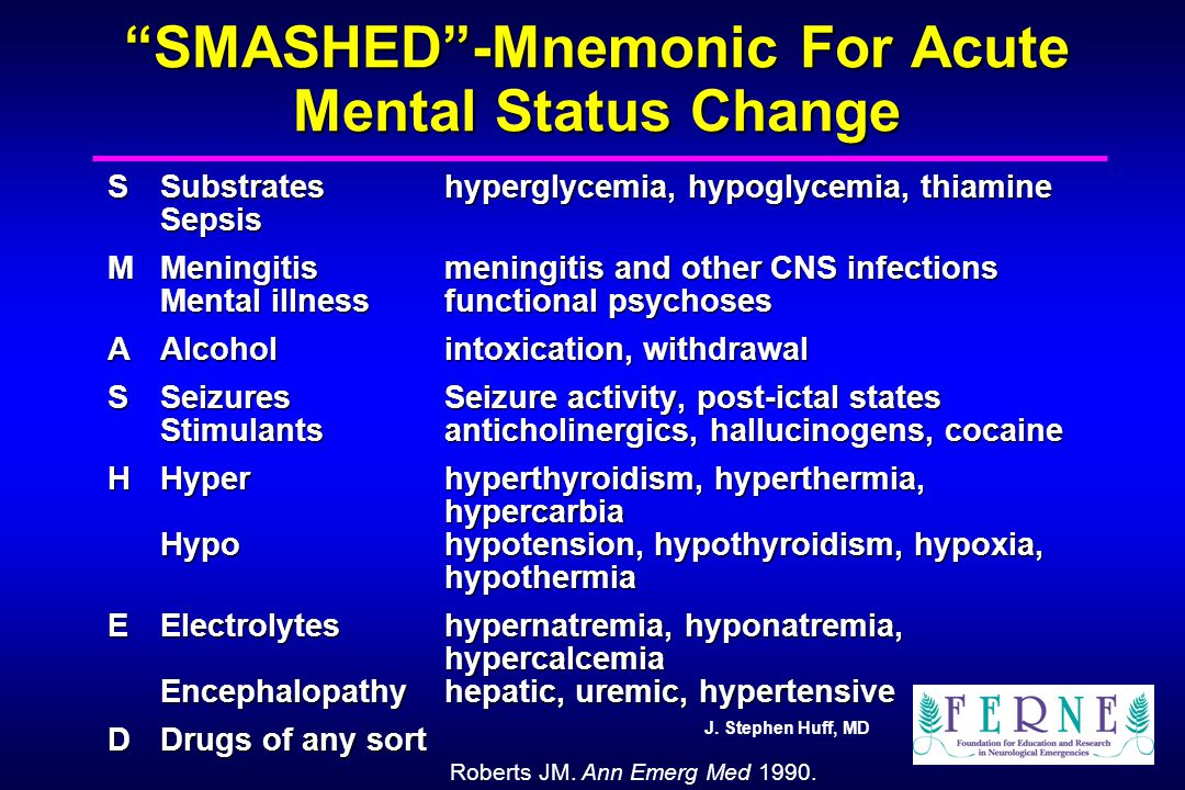 SMASHED -Mnemonic For Acute Mental Status Change