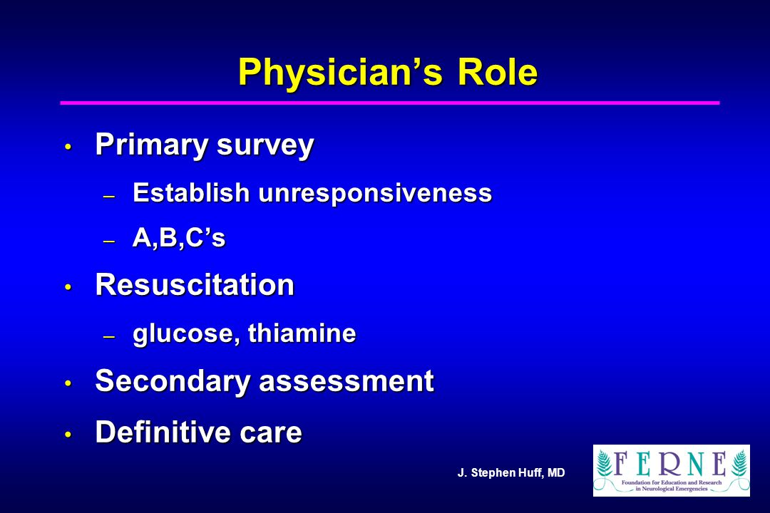 Physician's Role Primary survey Resuscitation Secondary assessment