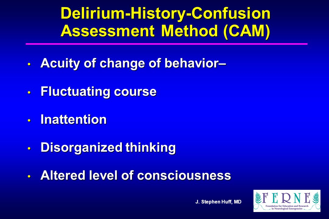Delirium-History-Confusion Assessment Method (CAM)