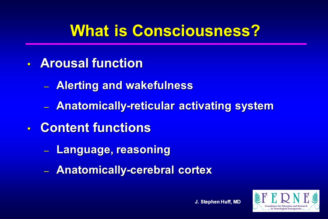 What is Consciousness Arousal function Content functions