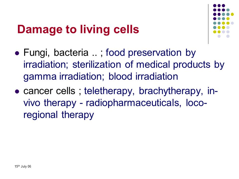 Damage to living cells