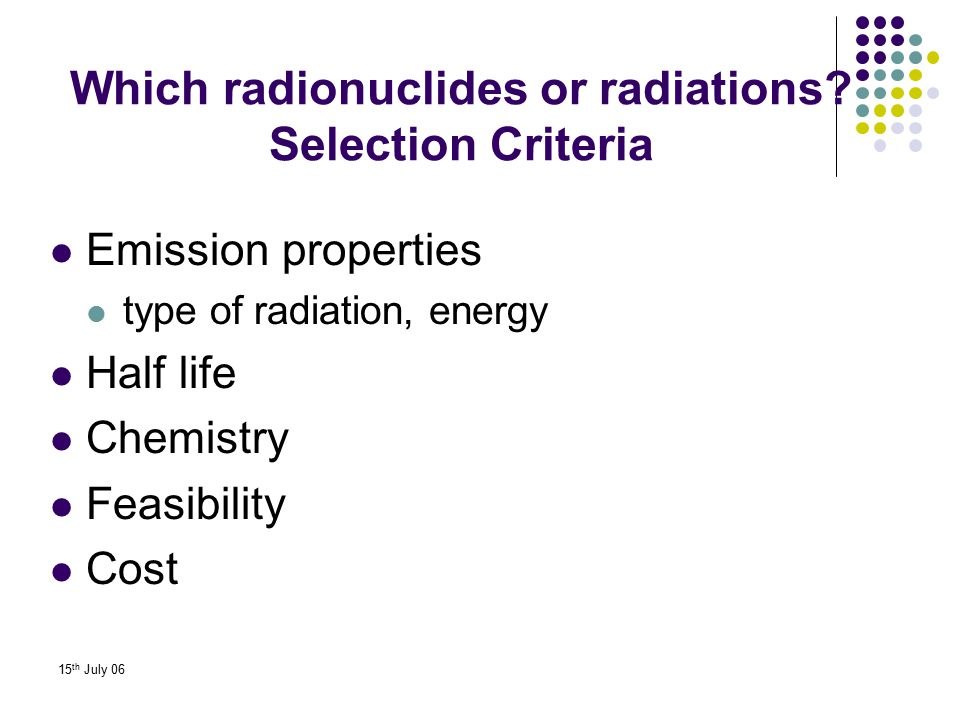 Which radionuclides or radiations Selection Criteria