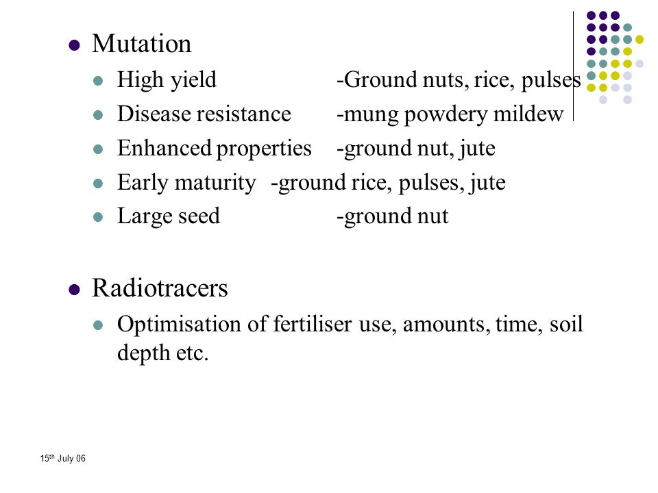 Mutation Radiotracers High yield -Ground nuts, rice, pulses