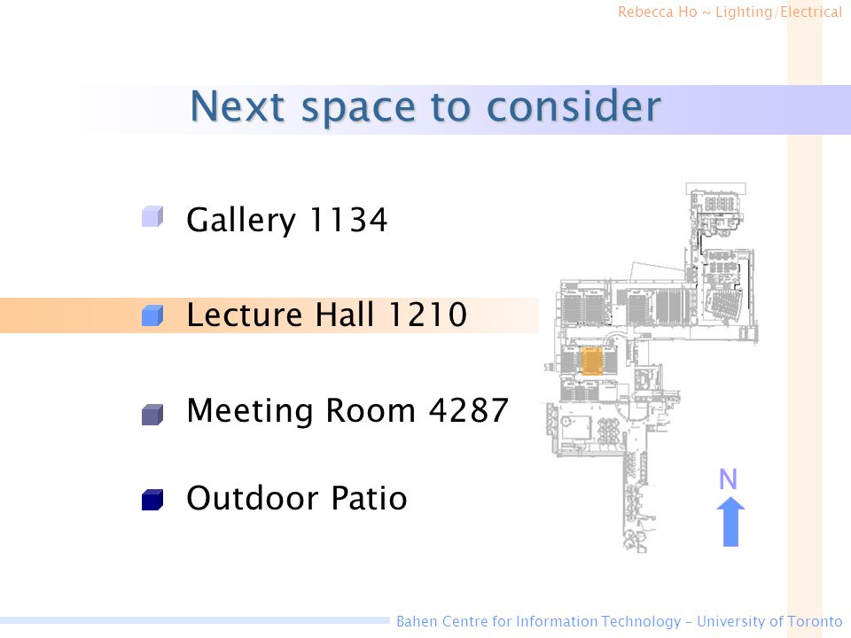 Next space to consider Gallery 1134 Lecture Hall 1210