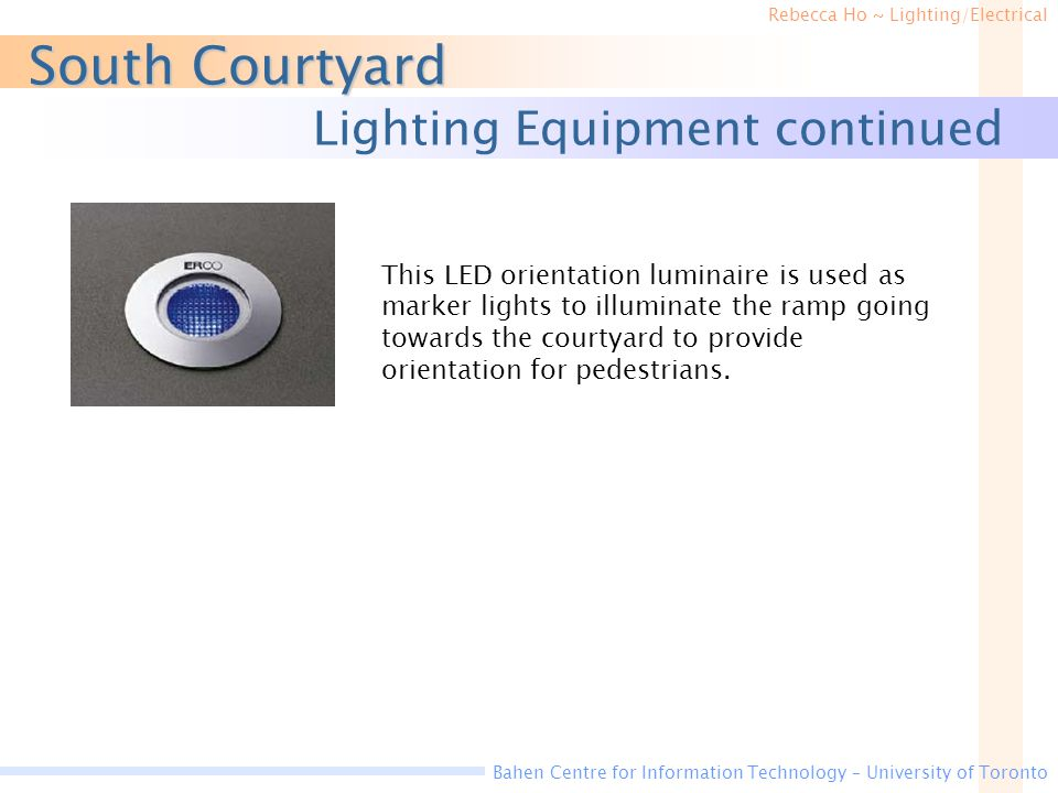 South Courtyard Lighting Equipment continued