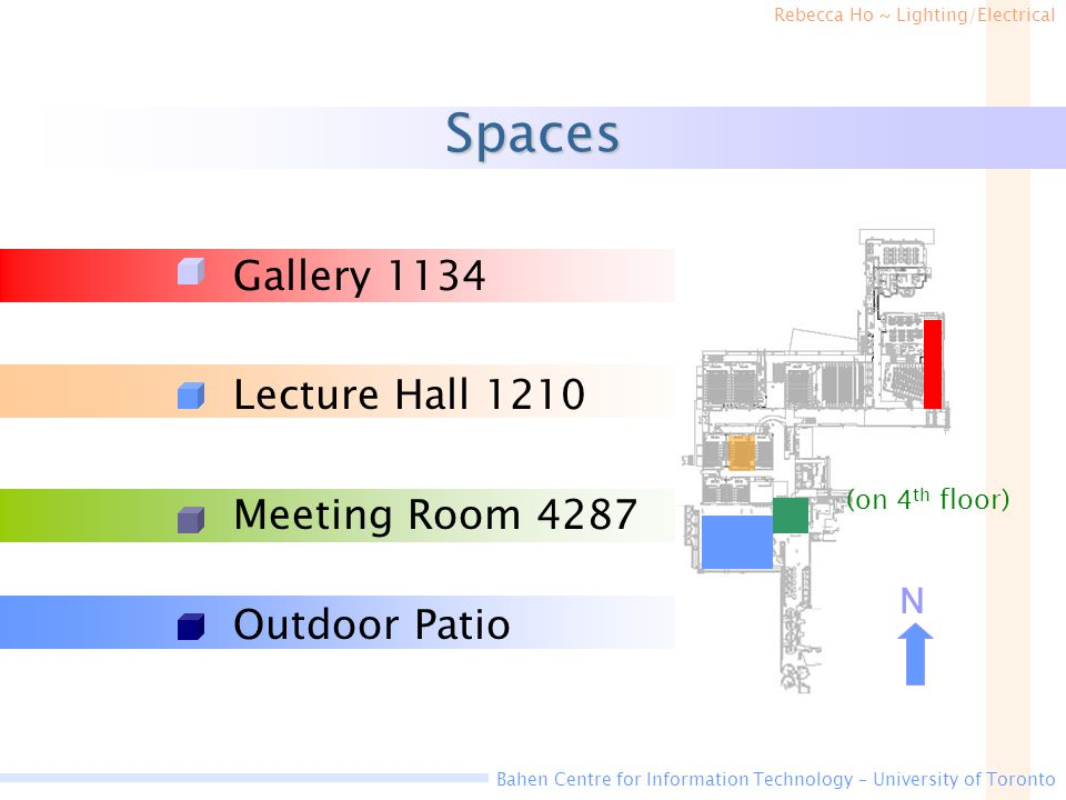 Spaces Gallery 1134 Lecture Hall 1210 Meeting Room 4287 Outdoor Patio