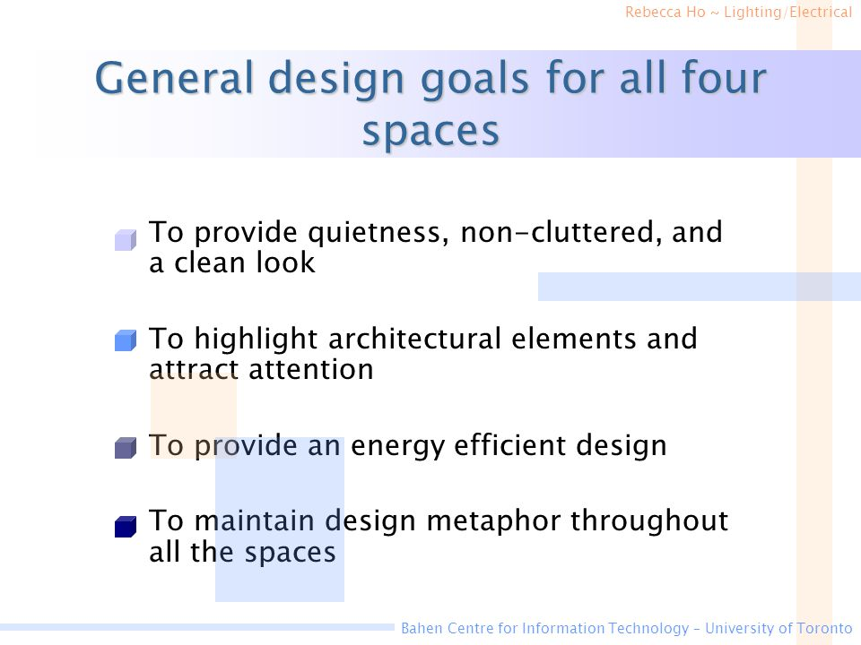 General design goals for all four spaces