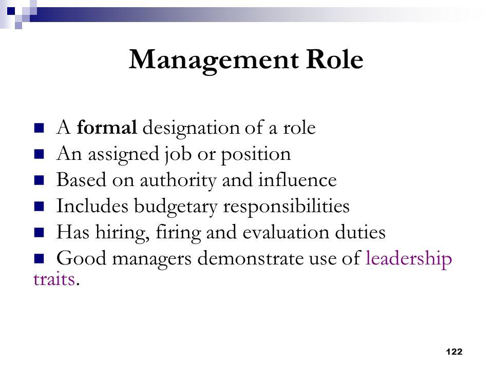 Management Role A formal designation of a role