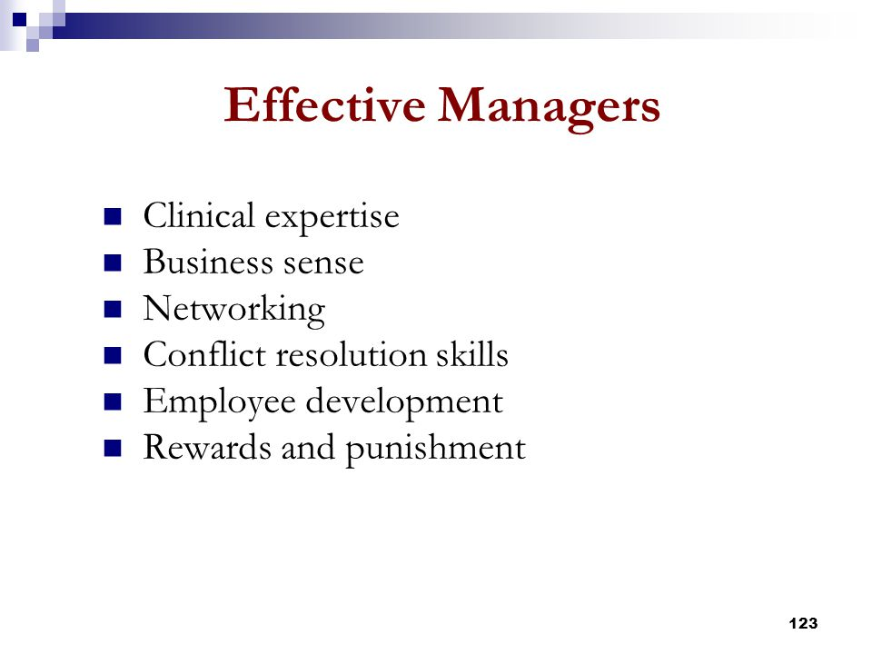 Effective Managers Clinical expertise Business sense Networking