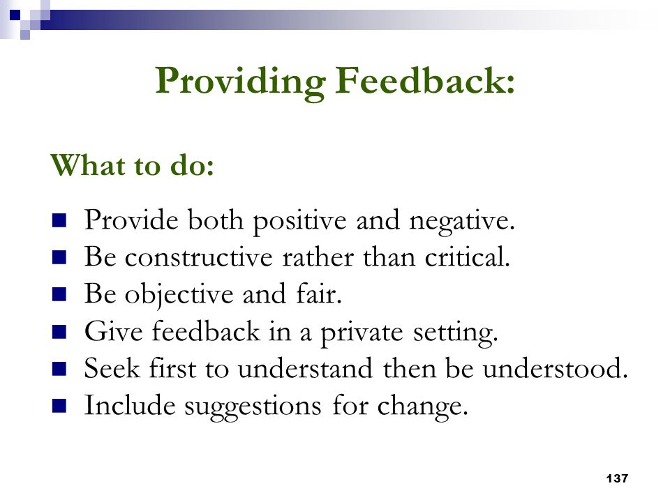 Providing Feedback: What to do: Provide both positive and negative.