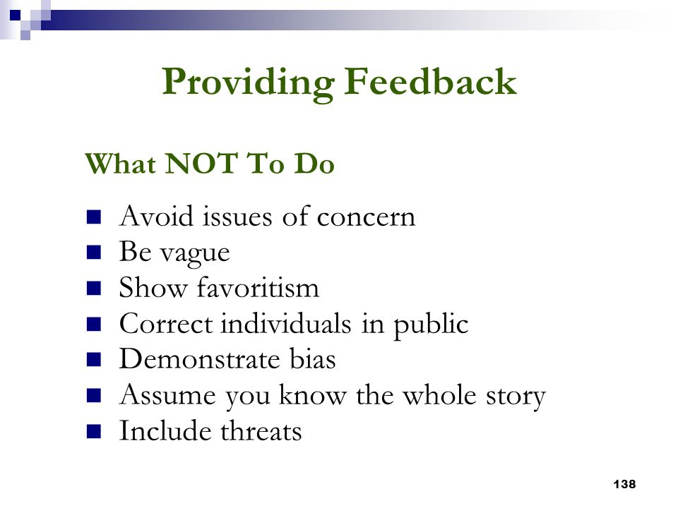 Providing Feedback What NOT To Do Avoid issues of concern Be vague